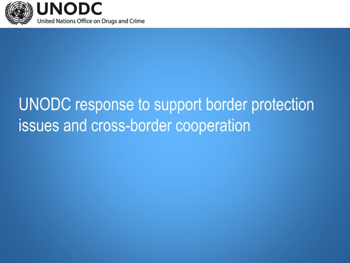 unodc response to support border protection n.