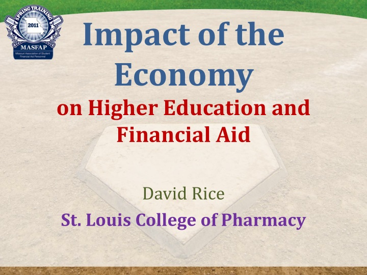 Impact of the economy on higher education and financial aid