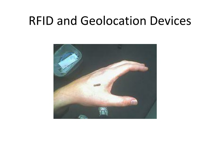 RFID and Geolocation Devices