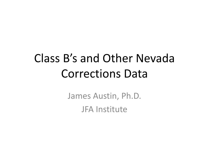 Class B's and Other Nevada Corrections Data