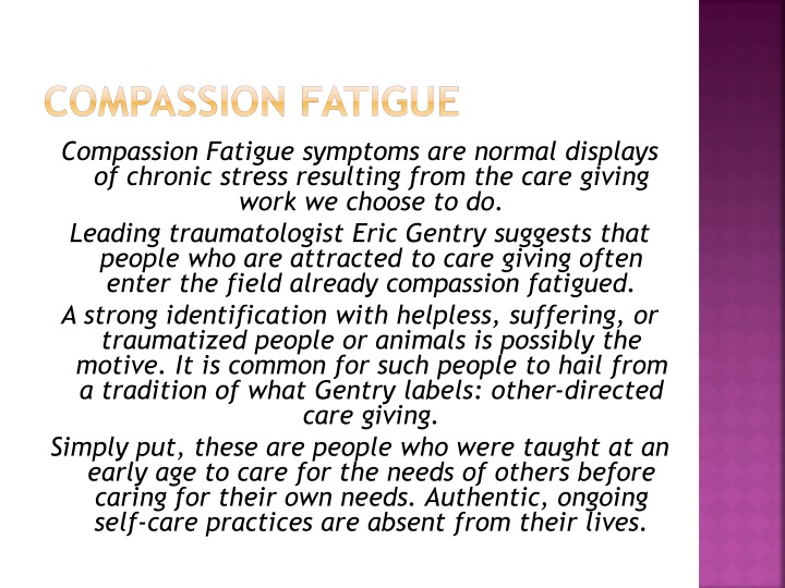 compassion fatigue 3 essay Compassion fatigue most nurses enter the field of nursing with the intent to help others and provide empathetic care for patients with critical physical.