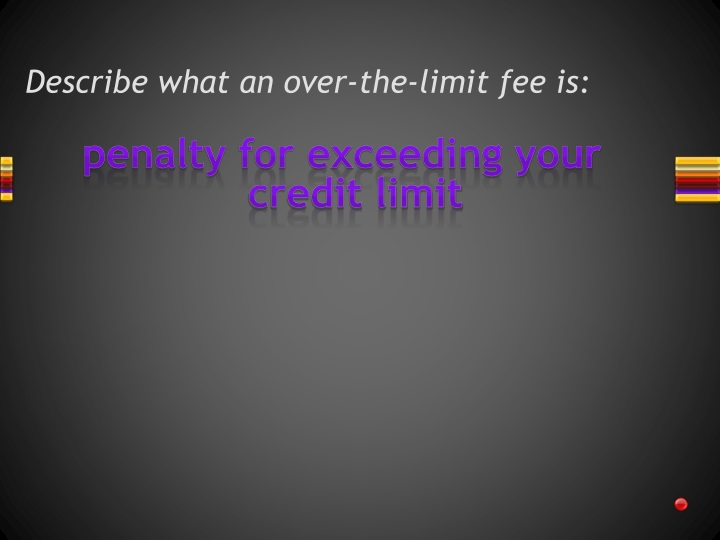 Describe what an over-the-limit fee is: