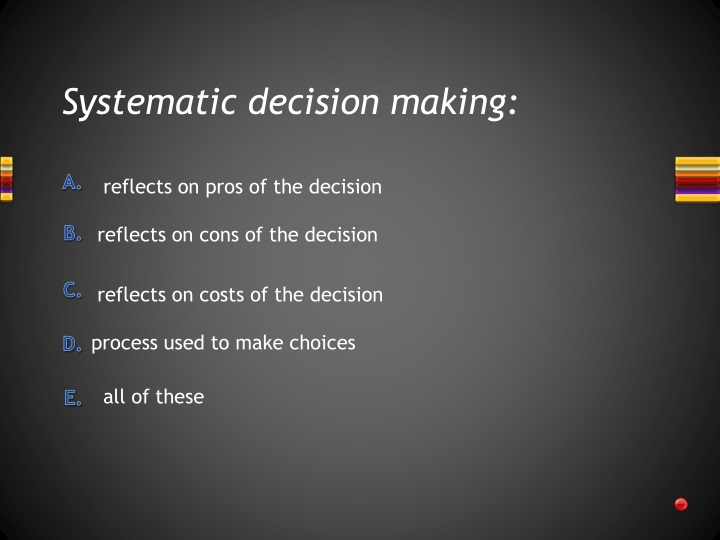 Systematic decision making: