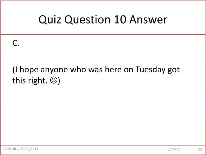 Quiz Question 10 Answer