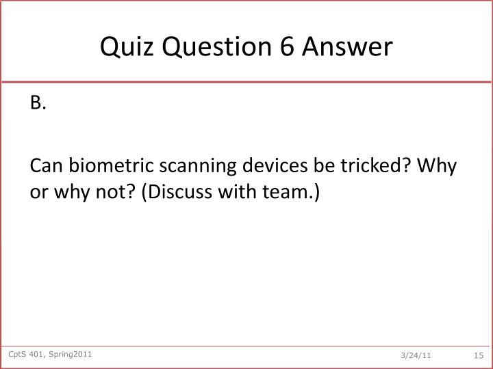 Quiz Question 6 Answer