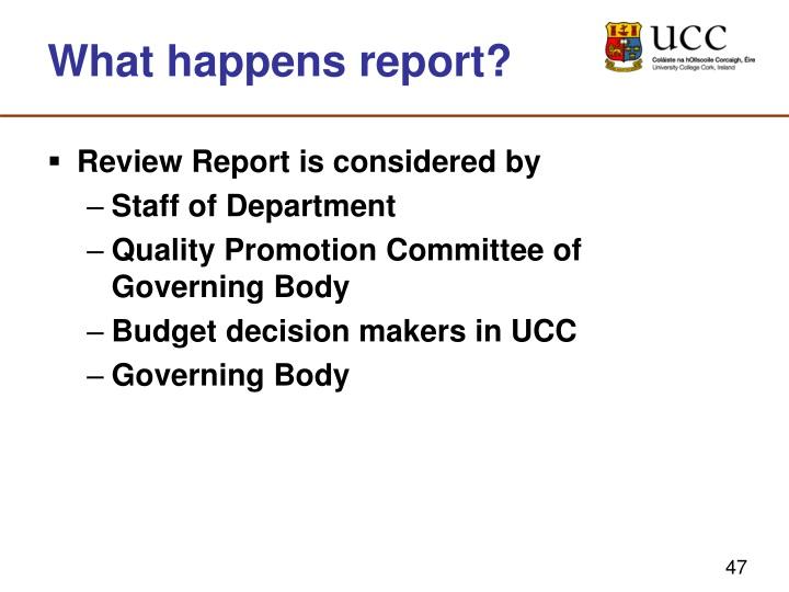 What happens report?