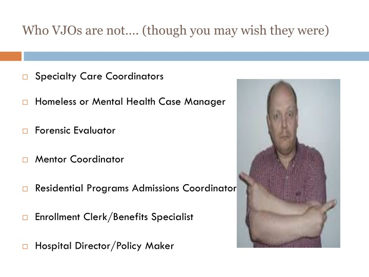 Who VJOs are not…. (though you may wish they were)