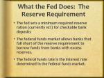 w hat the fed does the reserve requirement