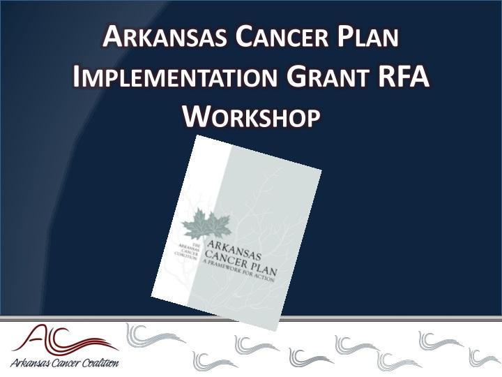 arkansas cancer plan implementation grant rfa workshop