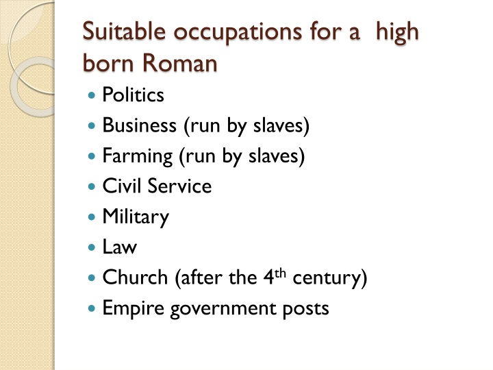 Suitable occupations for a  high born Roman