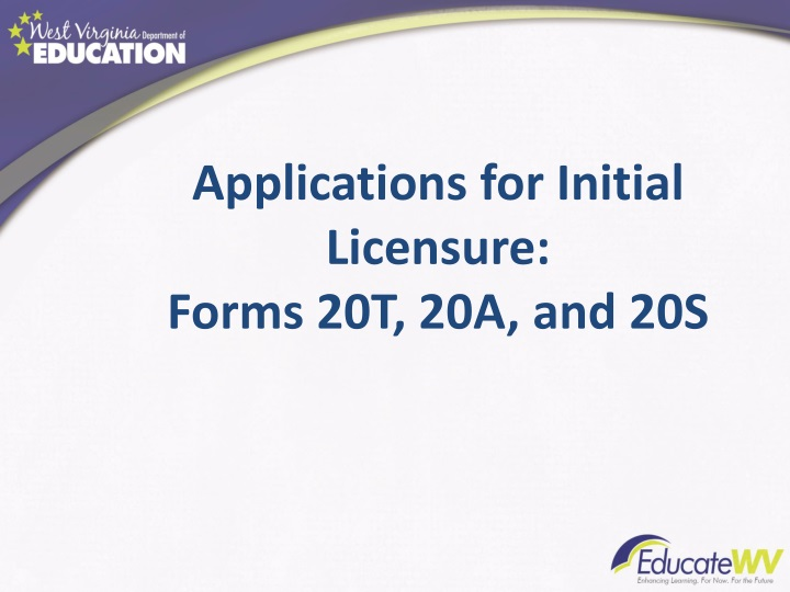 Applications for Initial Licensure: