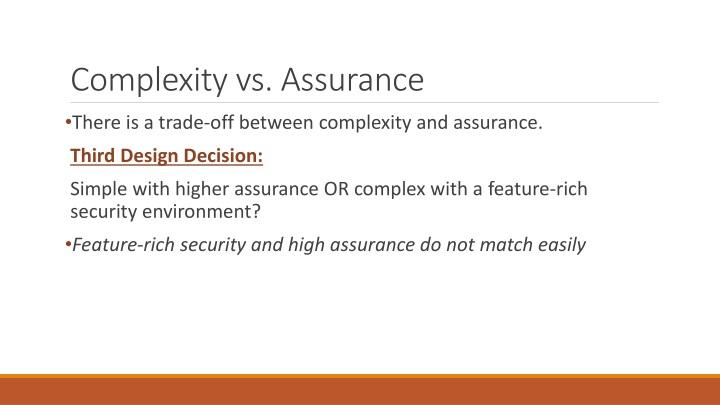 Complexity vs. Assurance
