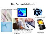 not secure methods