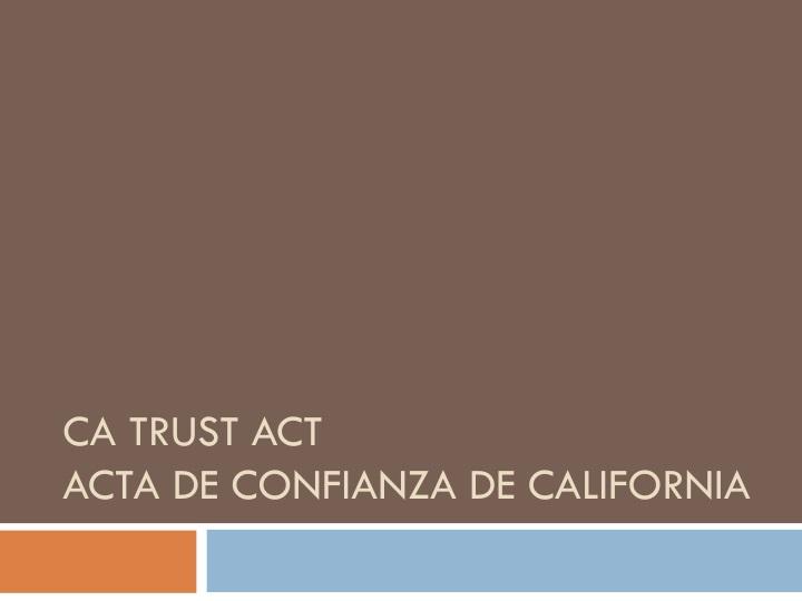 Ca trust act acta de confianza de california