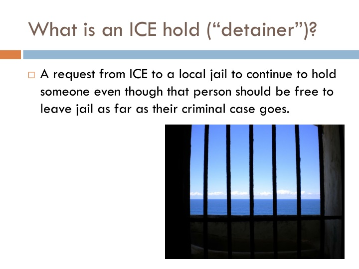 """What is an ICE hold (""""detainer"""")?"""