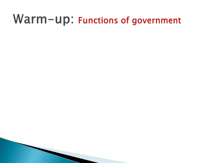 Warm up functions of government