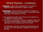 ethical theories continue