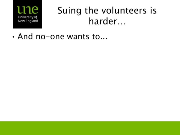 Suing the volunteers is harder…