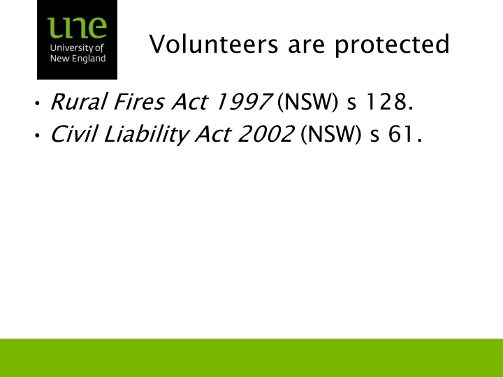 Volunteers are protected
