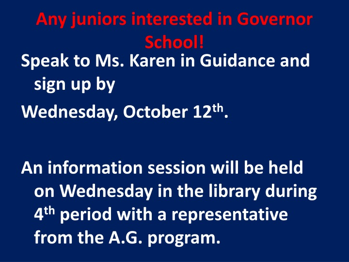Any juniors interested in Governor School!
