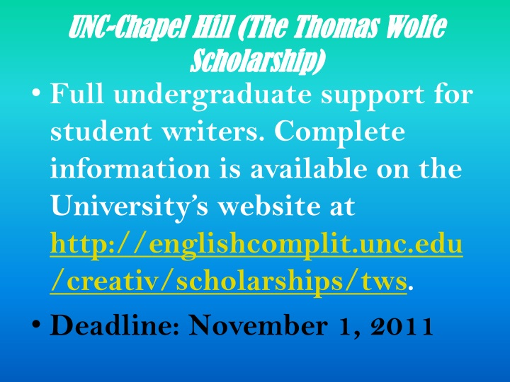 UNC-Chapel Hill (The Thomas Wolfe Scholarship)
