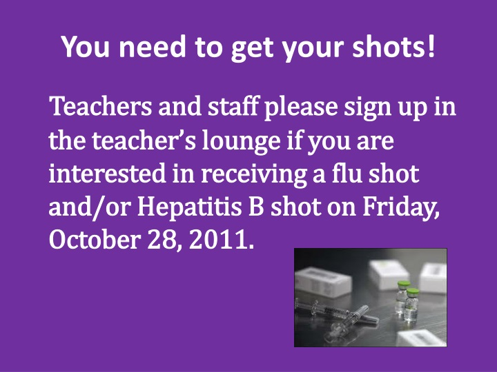 You need to get your shots!