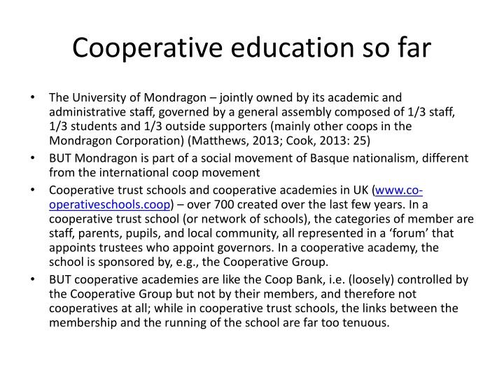 Cooperative education so far