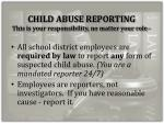 child abuse reporting this is your responsibility no matter your role