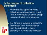is the manner of collection permitted