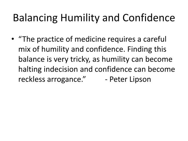 Balancing Humility and Confidence