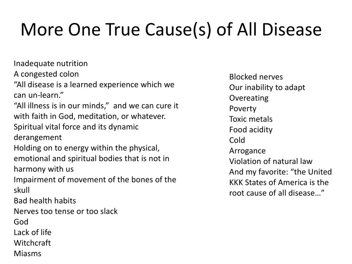 More One True Cause(s) of All Disease