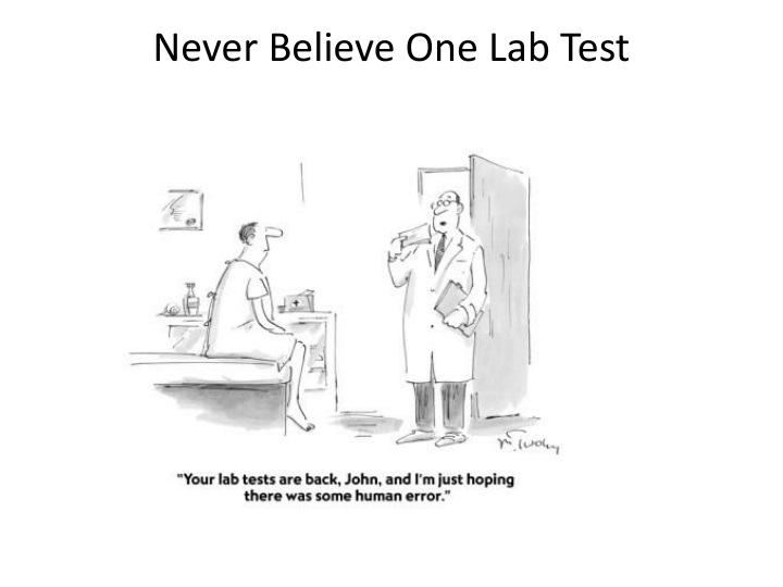 Never Believe One Lab Test