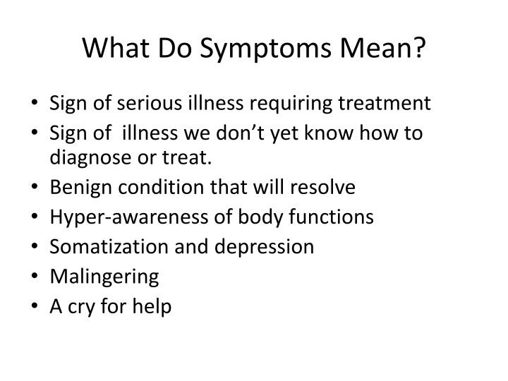What Do Symptoms Mean?