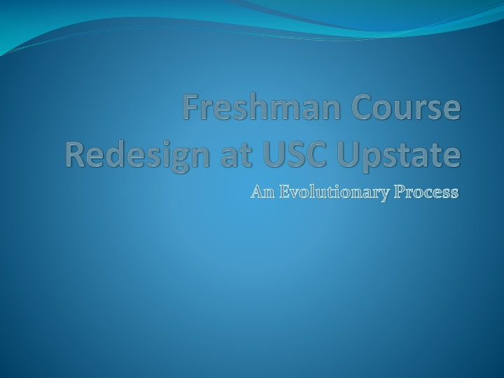 Freshman course redesign at usc upstate