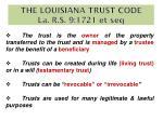 the louisiana trust code la r s 9 1721 et seq