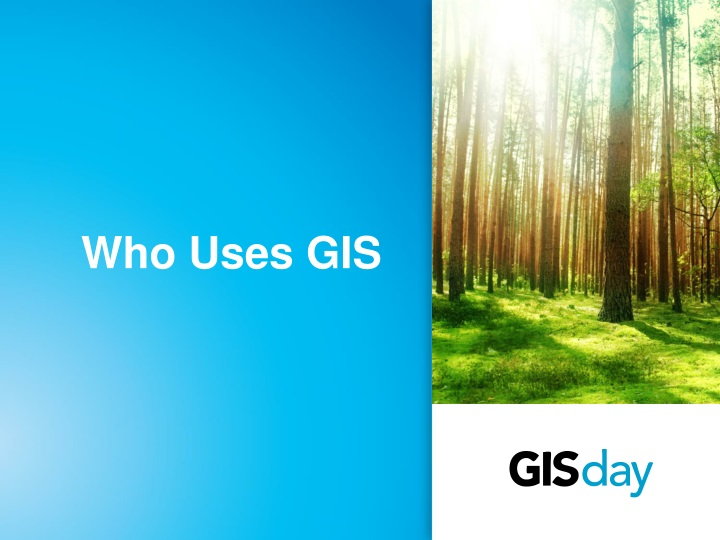 Who Uses GIS