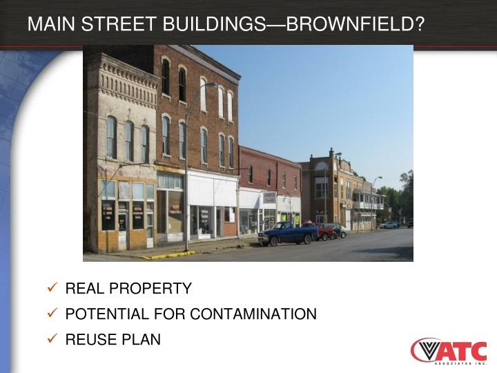 MAIN STREET BUILDINGS—BROWNFIELD?