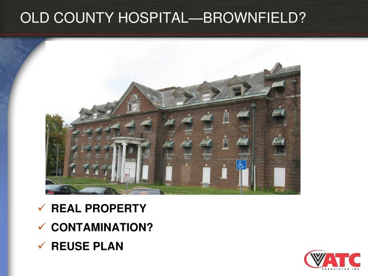 OLD COUNTY HOSPITAL—BROWNFIELD?