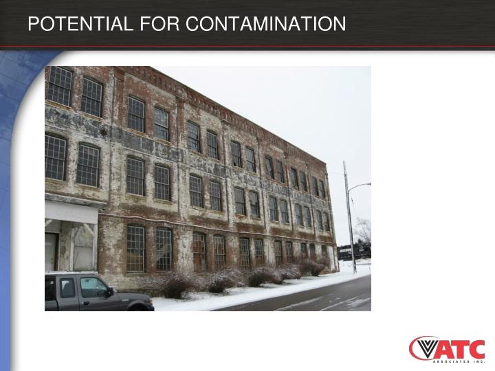 POTENTIAL FOR CONTAMINATION