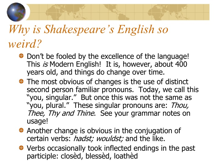 Why is Shakespeare's English so weird?