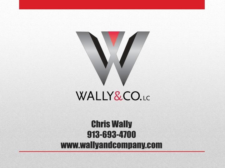 Chris wally 913 693 4700 www wallyandcompany com