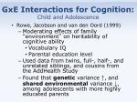 gxe interactions for cognition child and adolescence
