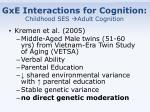 gxe interactions for cognition childhood ses adult cognition