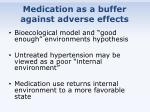 medication as a buffer against adverse effects