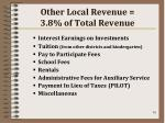 other local revenue 3 8 of total revenue