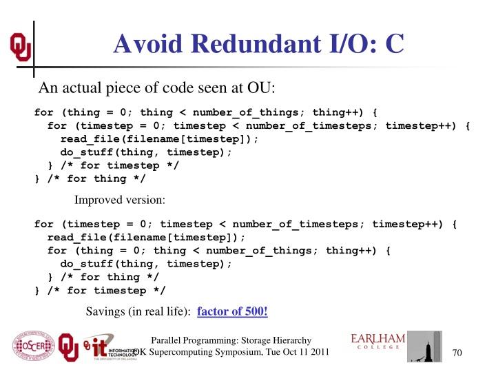 Avoid Redundant I/O: C