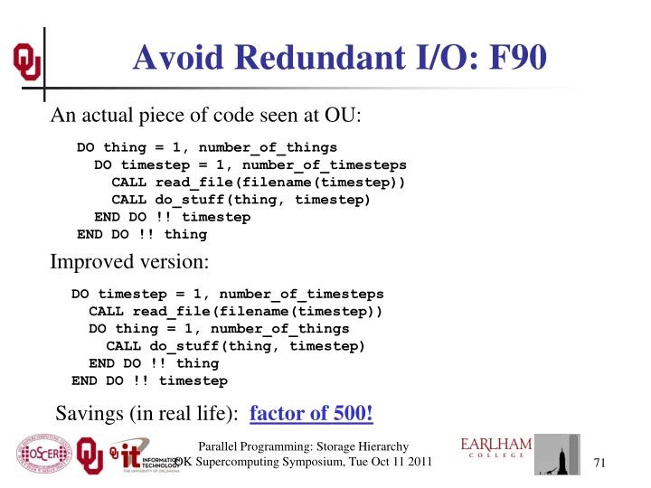 Avoid Redundant I/O: F90