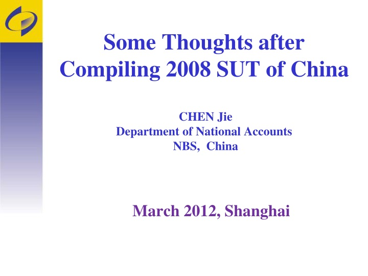 Some thoughts after compiling 2008 sut of china chen jie department of national accounts nbs china