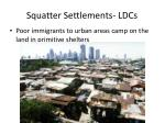 squatter settlements ldcs