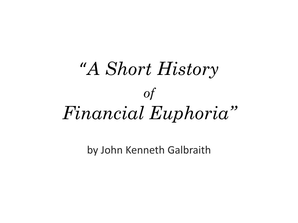A Short History Of Financial Euphoria N